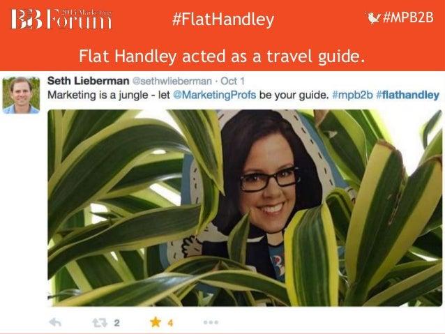 ##FFllaattHHaannddleleyy ##MMPPBB22BB  Flat Handley acted as a travel guide.