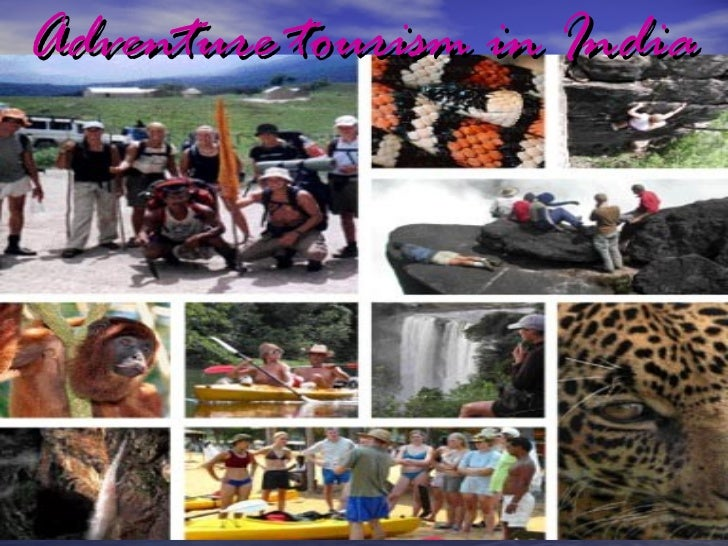adventure tourism in india tourism essay Assam is famous state of north east india assam tourism info includes popular  tourist places famous adventure tours packages travel assam cities for bihu.