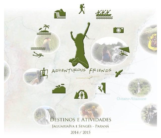 Somos a Adventurous Friends Turismo & Aventura, agencia de viagens e operadora de turismo com sede na cidade de São Paulo ...