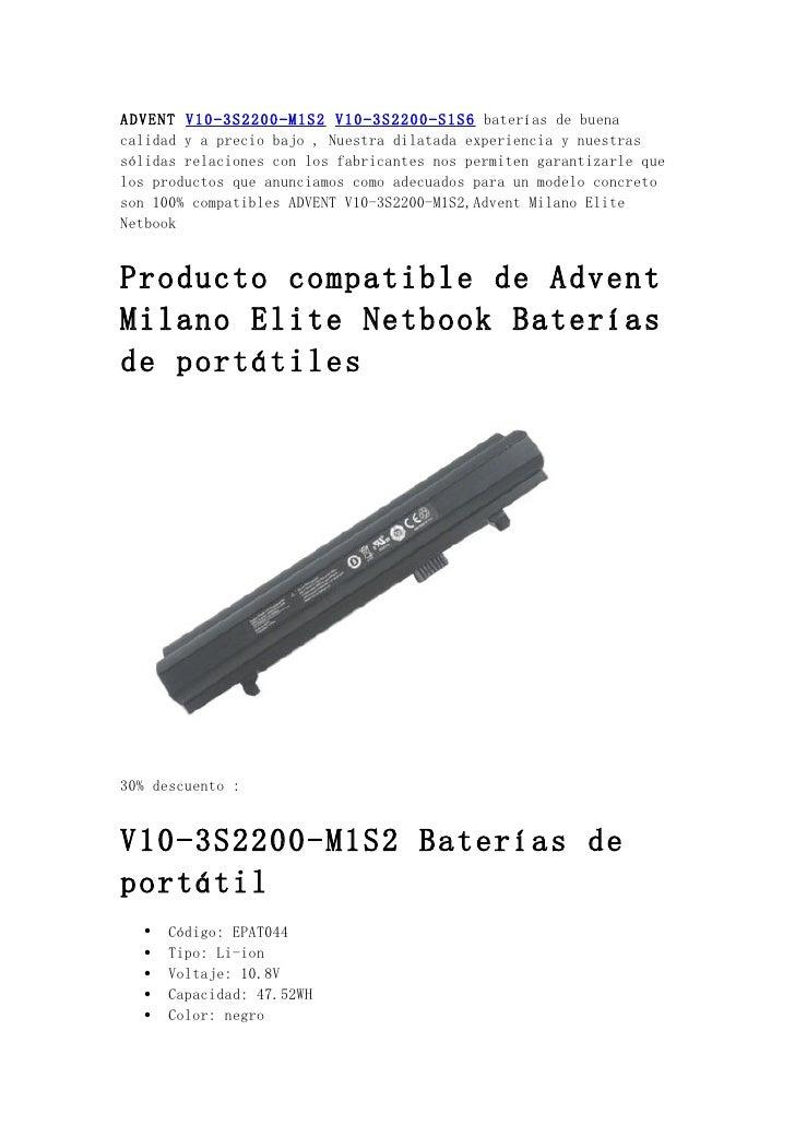 ADVENT V10-3S2200-M1S2 V10-3S2200-S1S6 baterías de buenacalidad y a precio bajo , Nuestra dilatada experiencia y nuestrass...
