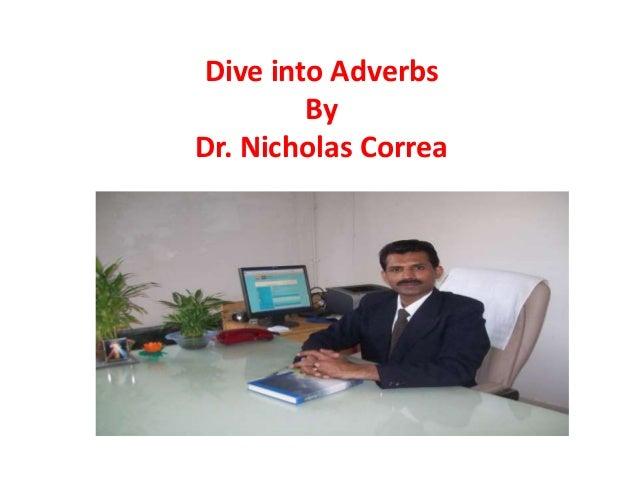Dive into Adverbs By Dr. Nicholas Correa
