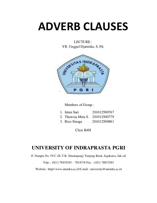 ADVERB CLAUSES                              LECTURE :                        YB. Unggul Djatmika, S. Pd.                  ...