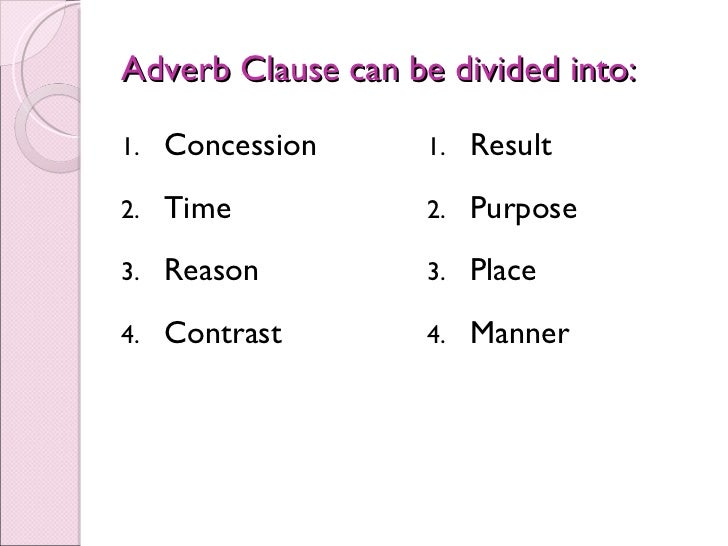 adverb clauses Adverb clauses provide rich context within sentences learn more clauses, see  adverb clause examples, exercises & more - here.