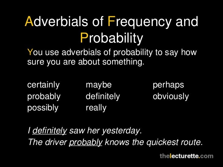 Adverbials Of Frequency And Probability