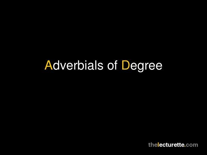 A dverbials of  D egree