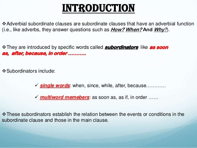 ... Subordinate Clauses; 4. IntroductionAdverbial ...