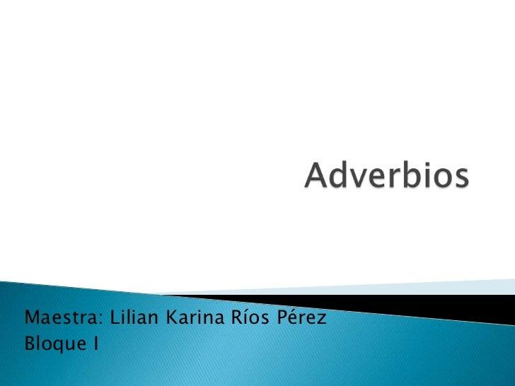 Maestra: Lilian Karina Ríos PérezBloque I