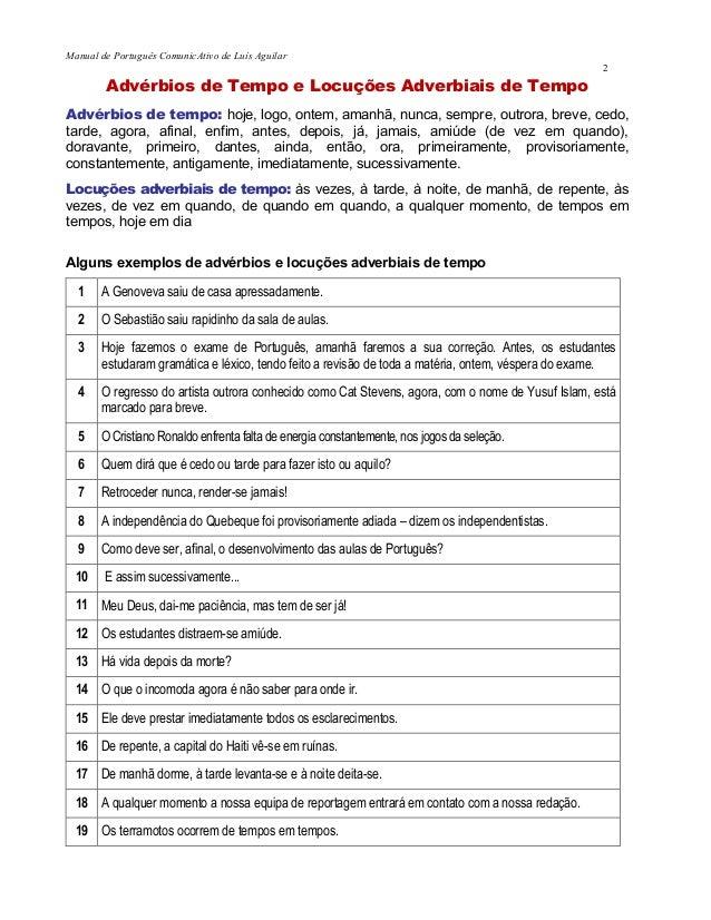 Manual de Português ComunicAtivo de Luís Aguilar2Advérbios de Tempo e Locuções Adverbiais de TempoAdvérbios de tempo: hoje...