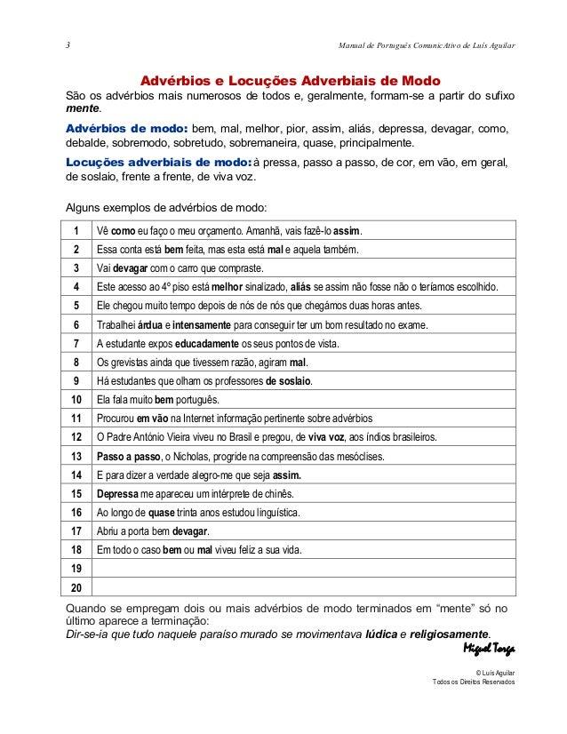 3 Manual de Português ComunicAtivo de Luís AguilarAdvérbios e Locuções Adverbiais de ModoSão os advérbios mais numerosos d...