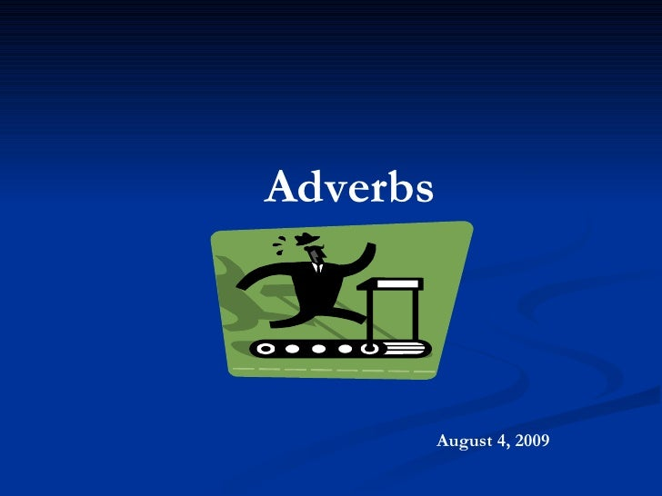Adverbs August 4, 2009