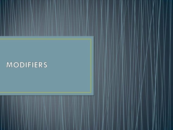NOUNSMODIFIERS            ADJECTIVES                         PRONOUNS                           VERBS             ADVERBS ...