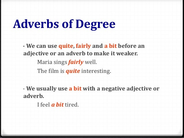 Adverb and adverbs degree adverbs