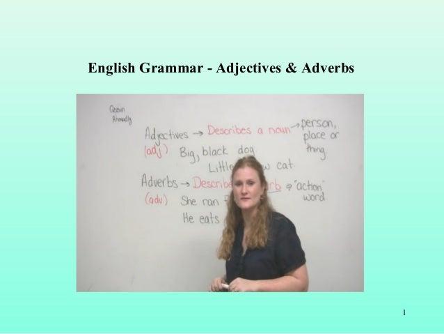 1 English Grammar - Adjectives & Adverbs