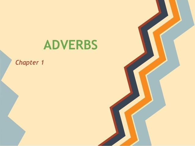 ADVERBS Chapter 1