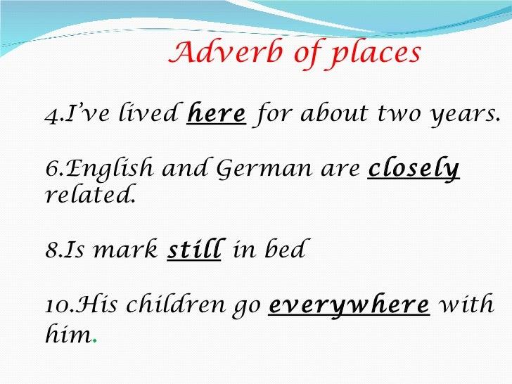 Adverbs ...