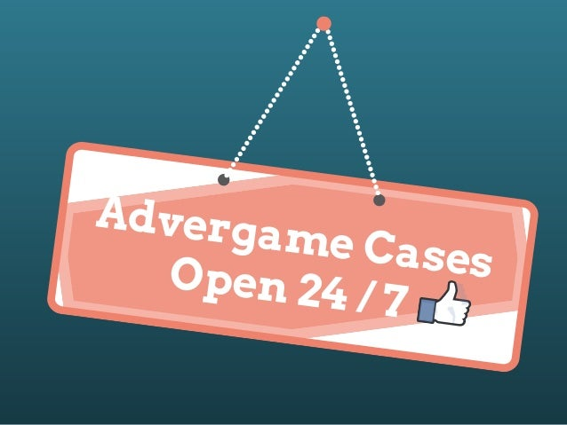 Adverga me Case s Open 24 /7