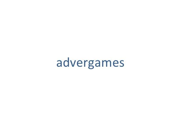 <ul><li>advergames </li></ul>