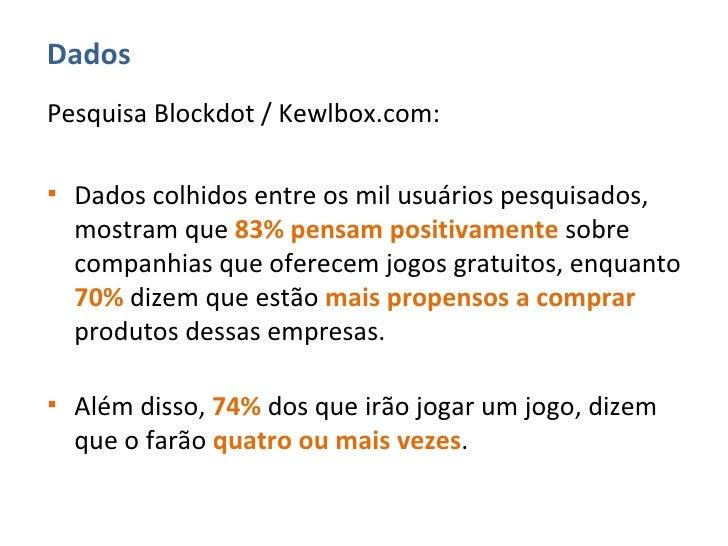 <ul><li>Pesquisa Blockdot / Kewlbox.com: </li></ul><ul><li>Dados colhidos entre os mil usuários pesquisados, mostram que  ...