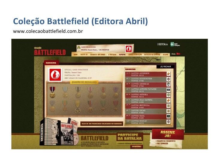 <ul><li>Coleção Battlefield (Editora Abril) </li></ul><ul><li>www.colecaobattlefield.com.br </li></ul>