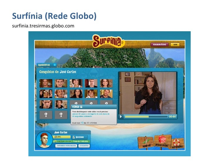 <ul><li>Surfínia (Rede Globo) </li></ul><ul><li>surfinia.tresirmas.globo.com </li></ul>