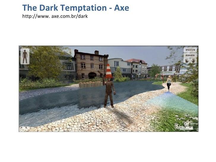 The Dark Temptation - Axe http://www. axe.com.br/dark
