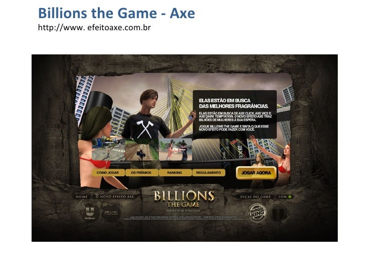 Billions the Game - Axe http://www. efeitoaxe.com.br