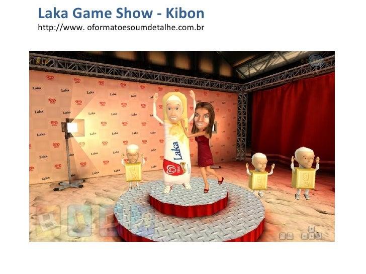Laka Game Show - Kibon http://www. oformatoesoumdetalhe.com.br