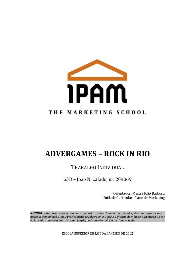 ADVERGAMES – ROCK IN RIO TRABALHO INDIVIDUAL G3D – João N. Calado, nr. 209069 Orientador: Mestre João Barbosa Unidade Curr...