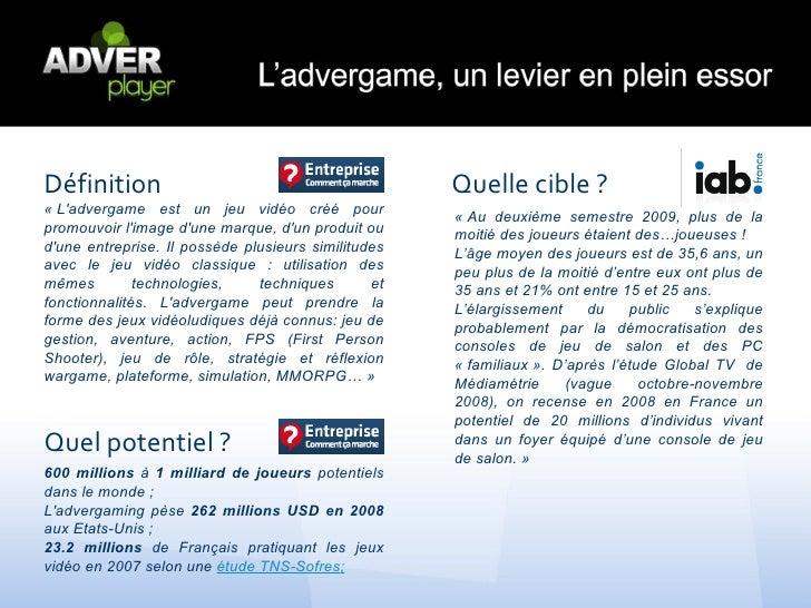 Définition                                                 Quelle cible ?«Ladvergame est un jeu vidéo créé pour   ...