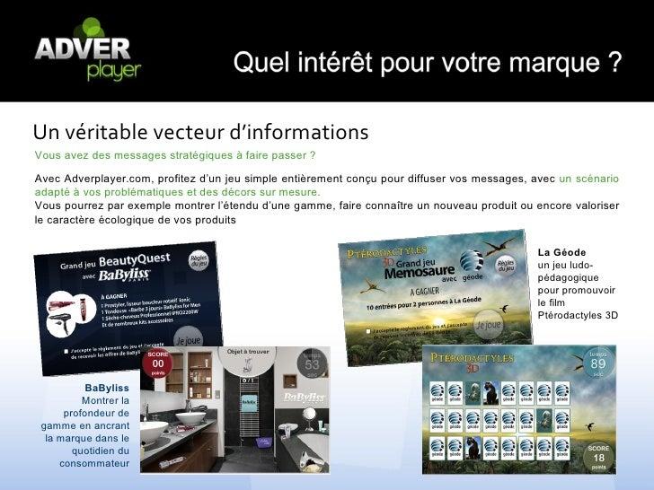 Un véritable vecteur d'informationsVous avez des messages stratégiques à faire passer ?Avec Adverplayer.com, profitez d'un...