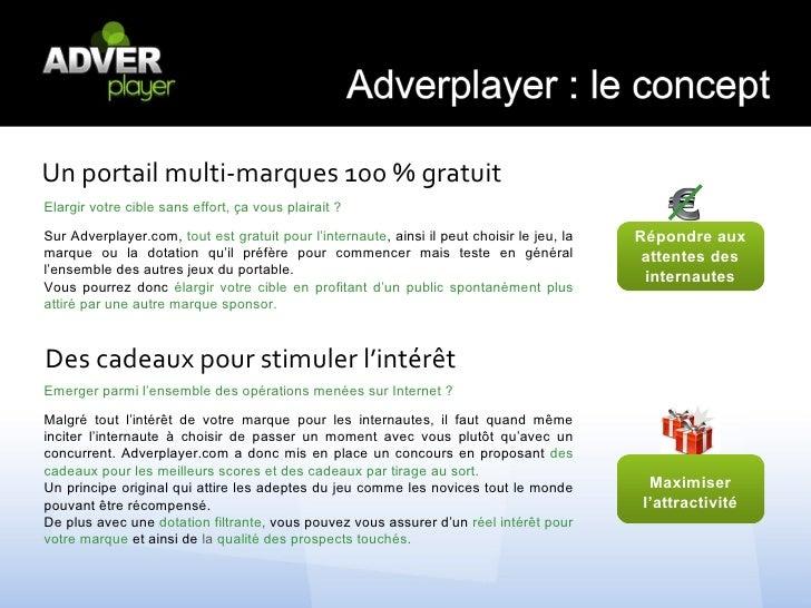 Un portail multi-marques 100 % gratuitElargir votre cible sans effort, ça vous plairait ?Sur Adverplayer.com, tout est gra...