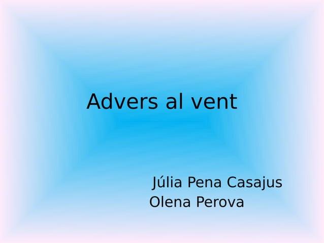 Advers al ventJúlia Pena CasajusOlena Perova