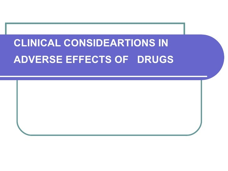 CLINICAL CONSIDEARTIONS IN  ADVERSE EFFECTS OF  DRUGS