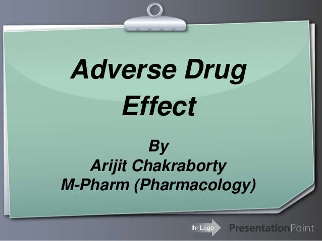 Ihr Logo Adverse Drug Effect By Arijit Chakraborty M-Pharm (Pharmacology)