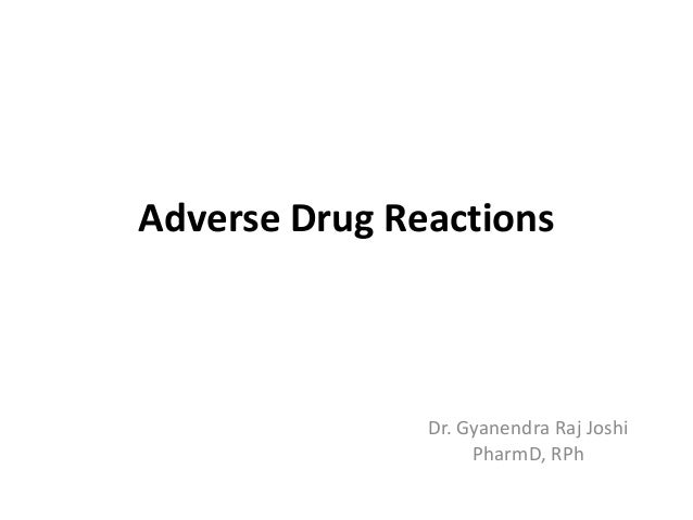 Adverse Drug Reactions  Dr. Gyanendra Raj Joshi PharmD, RPh