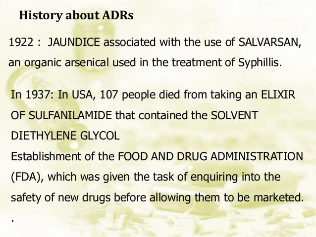 History about ADRs 1922 : JAUNDICE associated with the use of SALVARSAN, an organic arsenical used in the treatment of Syp...