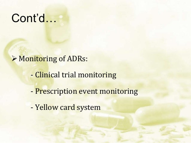 Cont'd… How to report: - ADRs form - Assessment tool: Naranjo scale  Where to report: - National body (Directorate Gener...