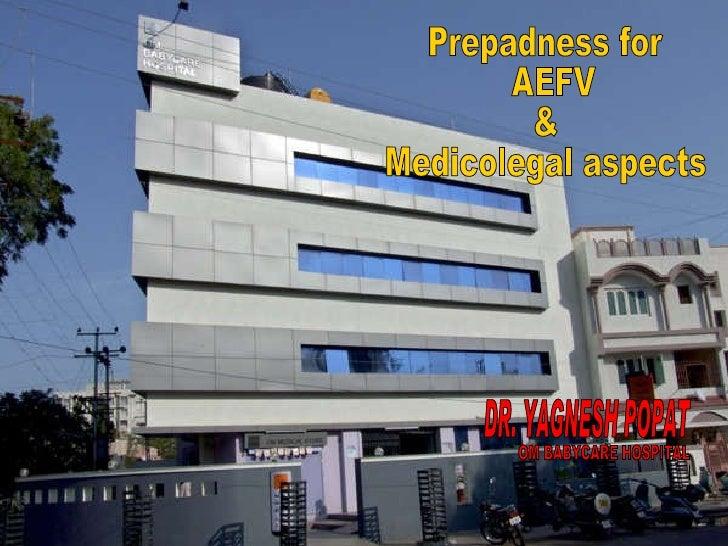 DR. YAGNESH POPAT OM BABYCARE HOSPITAL RAJKOT Prepadness for AEFV  &  Medicolegal aspects