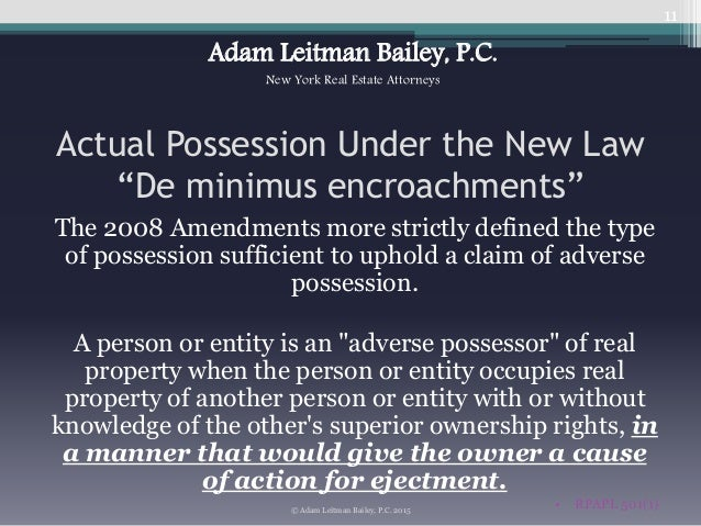 land law adverse possession Adverse possession: and the trespasser doesn't need to intend to take the land by adverse possession see your state law on adverse possession for details.