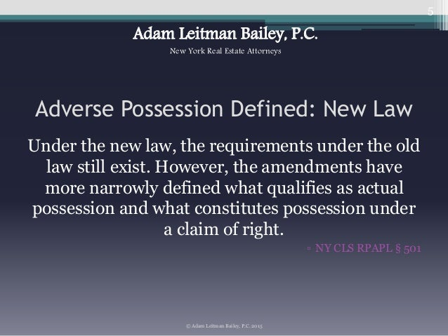 land law adverse possession A law that sets a time limit during which a cause of action must be brought  the  rule of adverse possession is merely a corollary to the general concept of the  statute of  or use the land for the entire duration of the adverse possession  period.