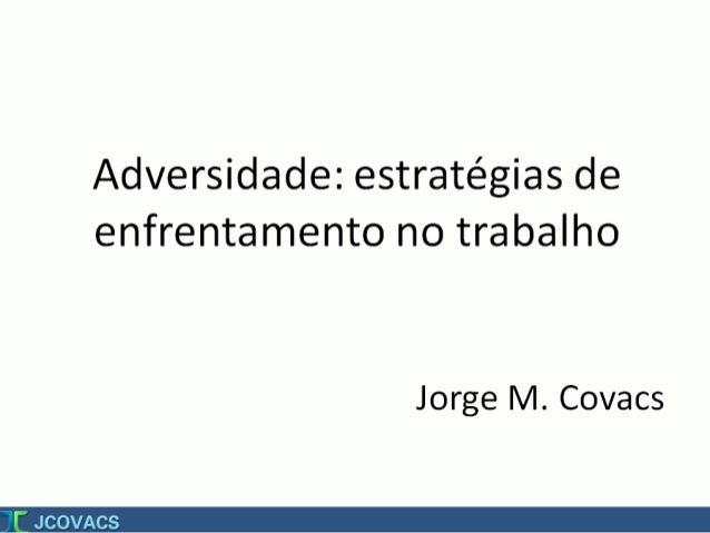 Adversidade, estratégias de enfrentamento no trabalho   covacs 2016