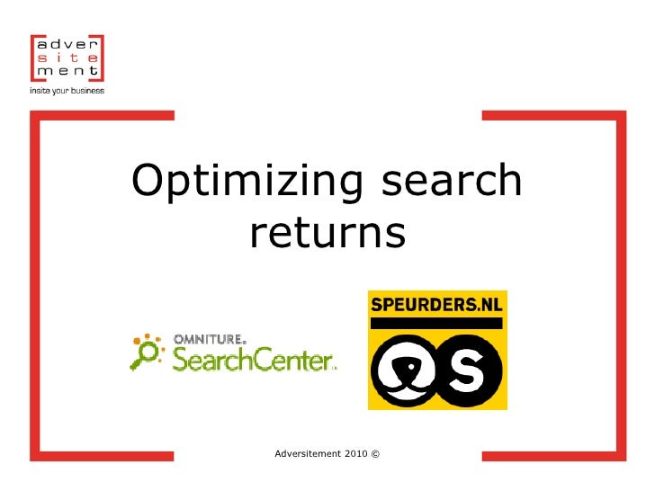 Optimizing search      returns          Adversitement 2010 ©