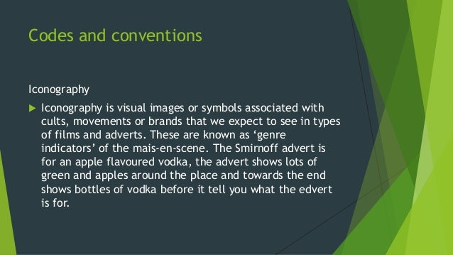 Codes and conventions Iconography  Iconography is visual images or symbols associated with cults, movements or brands tha...