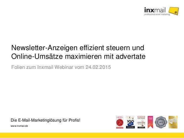 Die E-Mail-Marketinglösung für Profis! www.inxmail.de Newsletter-Anzeigen effizient steuern und Online-Umsätze maximieren ...