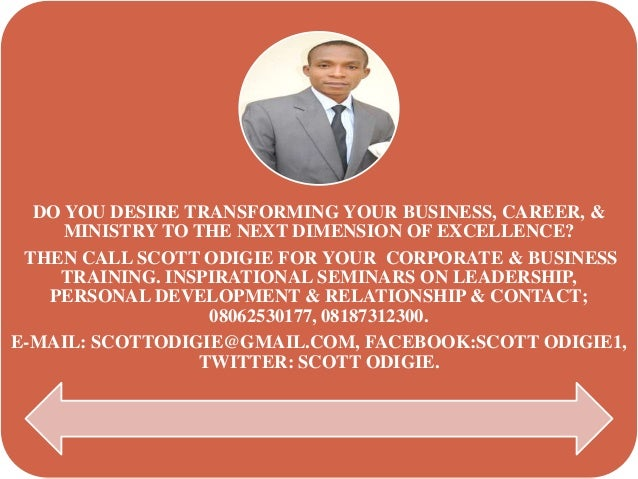 DO YOU DESIRE TRANSFORMING YOUR BUSINESS, CAREER, &     MINISTRY TO THE NEXT DIMENSION OF EXCELLENCE? THEN CALL SCOTT ODIG...