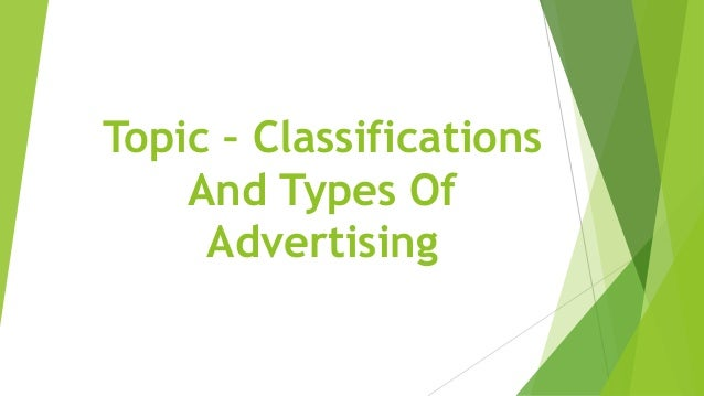 Topic – Classifications And Types Of Advertising