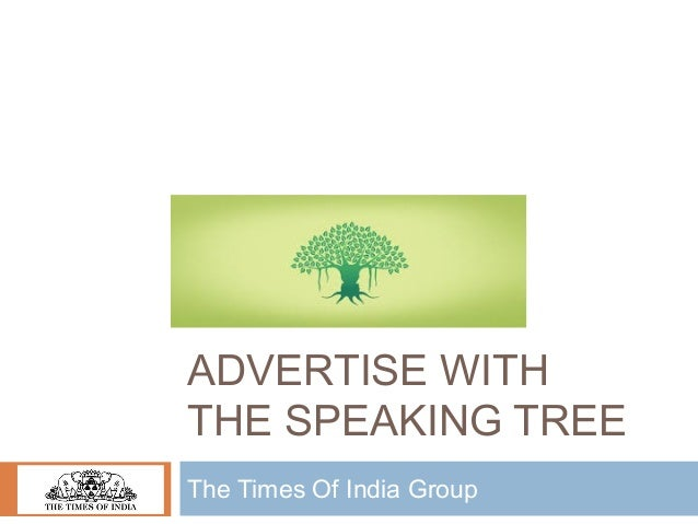 ADVERTISE WITH THE SPEAKING TREE The Times Of India Group