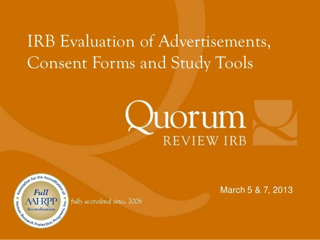 IRB Evaluation of Advertisements,Consent Forms and Study Tools                          March 5 & 7, 2013