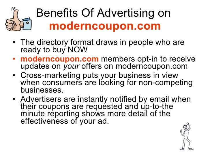 Benefits Of Advertising on  moderncoupon.com <ul><li>The directory format draws in people who are ready to buy NOW </li></...