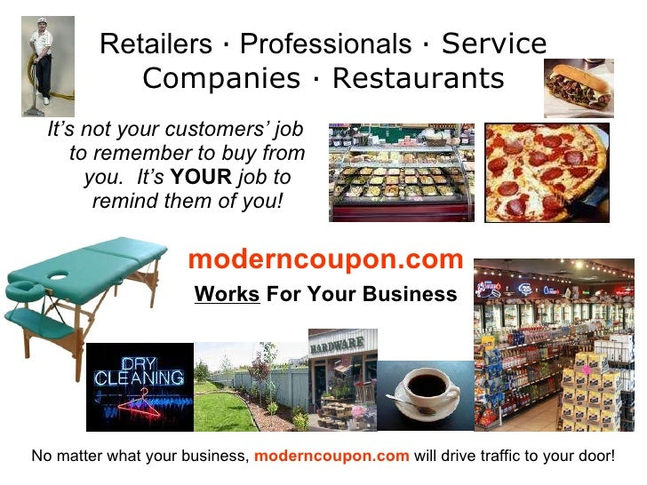 Retailers  ·  Professionals  · Service Companies · Restaurants <ul><li>It's not your customers' job to remember to buy fro...
